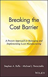 Breaking the Cost Barrier: A Proven Approach to Managing and Implementing Lean Manufacturing by Stephen A. Ruffa (2000-03-24)