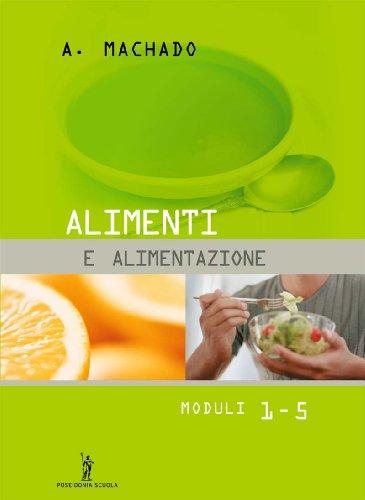 Alimenti e alimentazione. Con quaderno operativo. Per gli Ist. tecnici e professionali