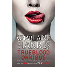 True Blood Omnibus: Dead Until Dark, Living Dead in Dallas, Club Dead (Sookie Stackhouse Omnibus Book 1)