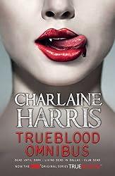 True Blood Omnibus: Dead Until Dark, Living Dead in Dallas, Club Dead (Sookie Stackhouse Omnibus Book 1)