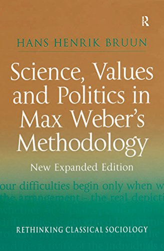 Science, Values and Politics in Max Weber's Methodology: New Expanded Edition (Rethinking Classical Sociology)