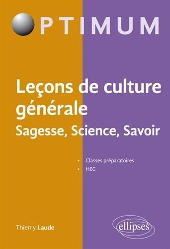 Leçons de culture générale, Sagesse, Science, Savoir par Thierry Laude