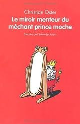 Le miroir menteur du méchant prince moche