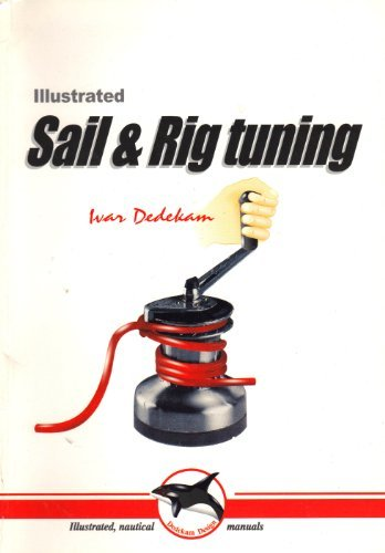 Illustrated Sail and Rig Tuning by Ivar Dedekam (1998-10-02)