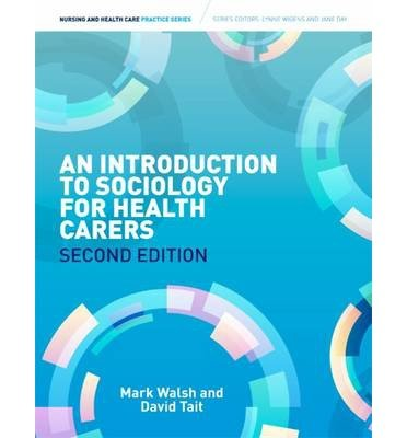 [(Introduction to Sociology for Health Carers)] [ By (author) Mark Walsh ] [May, 2014]
