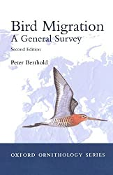 Bird Migration: A General Survey (Oxford Ornithology Series) 2nd edition by Berthold, Peter (2001) Paperback