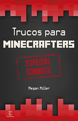 Minecraft.Trucos para minecrafters. Especial combate por Megan Miller