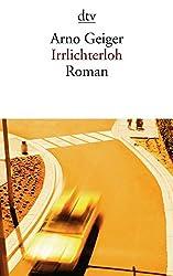 Irrlichterloh: Roman