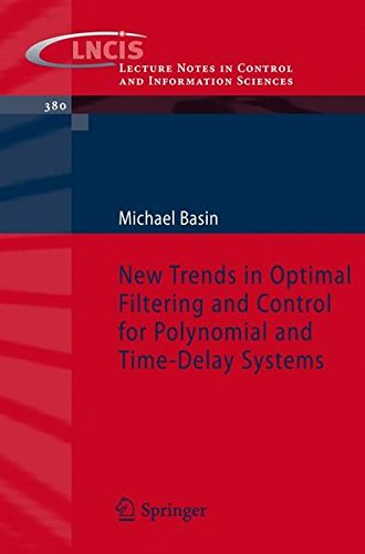 New Trends in Optimal Filtering and Control for Polynomial and Time-Delay Systems (Lecture Notes in Control and Information Sciences)