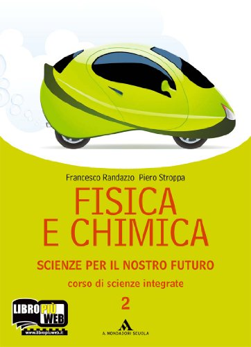 Fisica e chimica. Scienze per il nostro futuro. Per le Scuole superiori. Con espansione online: 2