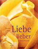 Liebe lieber unbeschwert - Thomas Lojek