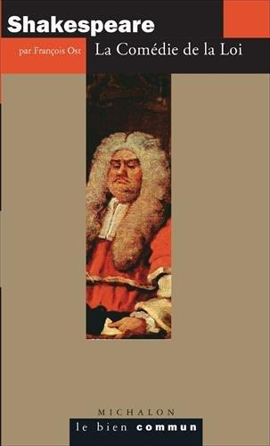 Shakespeare : La Comédie de la Loi par François Ost