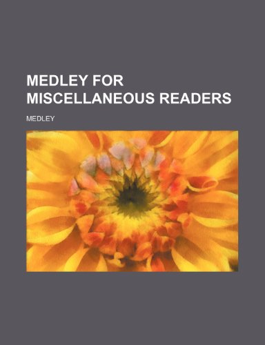 Medley for Miscellaneous Readers