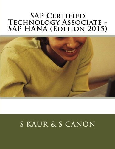 SAP Certified Technology Associate - SAP HANA (Edition 2015) by S Kaur (2015-09-17) par S Kaur;S Canon