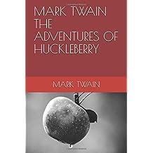MARK TWAIN THE ADVENTURES OF HUCKLEBERRY