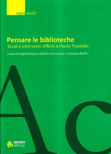 Pensare le biblioteche. Studi e interventi offerti a Paolo Traniello (Segni)