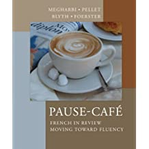 Pause-Cafe: French in Review - Moving Toward Fluency by Nora Megharbi (2008-08-13)