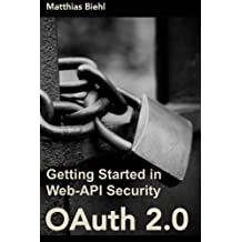 OAuth 2.0: Getting Started in Web-API Security (API University Series)