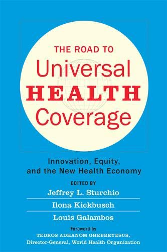 The Road to Universal Health Coverage – Innovation, Equity, and the New Health Economy