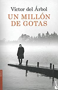 Un millón de gotas par Víctor del Árbol Romero