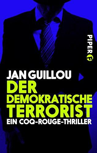 Der demokratische Terrorist: Ein Coq Rouge-Thriller (Coq-Rouge-Reihe 2)