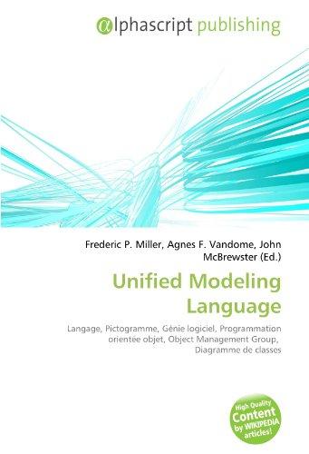 Unified Modeling Language: Langage, Pictogramme, Génie logiciel, Programmation orientée objet, Object Management Group, Diagramme de classes par (Broché - Nov 21, 2010)