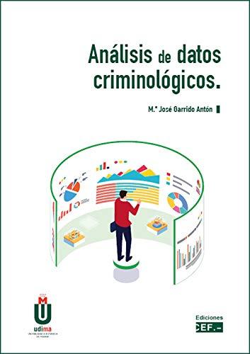 Análisis de datos criminológicos por M.ª José Garrido Antón