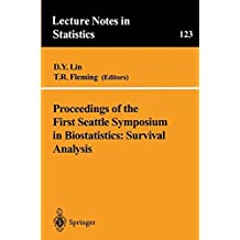Proceedings of the First Seattle Smposium in Biostatistics: Survival Analysis (Lecture Notes in Statistics)