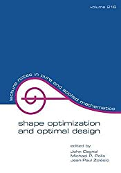 [(Shape Optimization and Optimal Design : Proceedings of the IFIP Conference)] [Edited by John Cagnol ] published on (February, 2001)