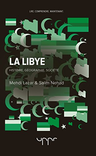 La Libye: Histoire, Géographie, Société par Mehdi Lazar