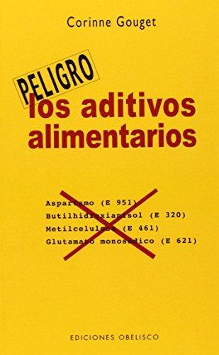 Aditivos Alimentarios, Los (Peligro) by Corinne Gouget (2008-10-19)