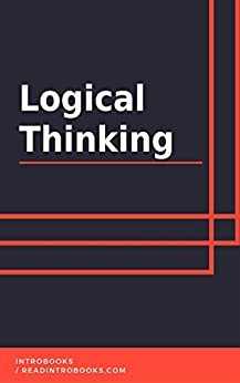 Logical Thinking by [IntroBooks]