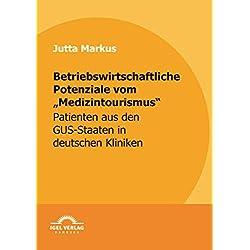 """Betriebswirtschaftliche Potenziale vom """"Medizintourismus"""""""