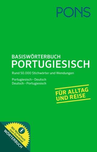 PONS Basiswörterbuch Portugiesisch: Portugiesisch - Deutsch / Deutsch - Portugiesisch. Mit 50.000 Stichwörter und Wendungen.