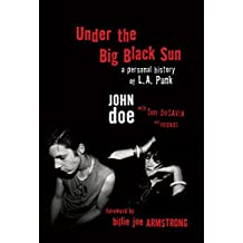 Under the Big Black Sun: A Personal History of L.A. Punk (English Edition)