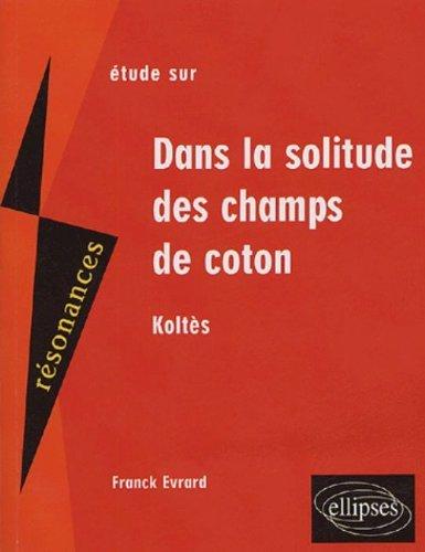 Dans La Solitude Des Champs De Coton [Pdf/ePub] eBook