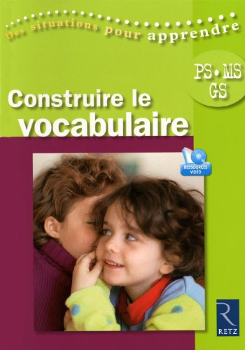 Construire le vocabulaire PS-MS-GS (1DVD) par Solange Sanchis, Cathy Le Moal