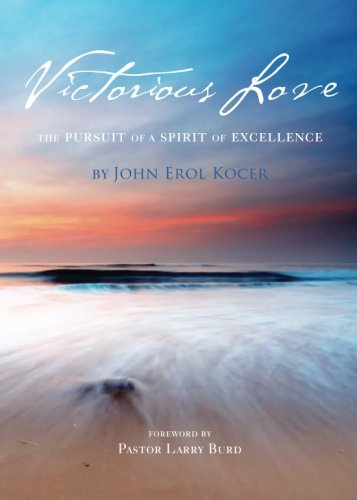 Victorious Love: The Pursuit of a Spirit of Excellence