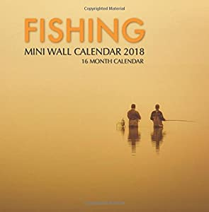 Fishing Mini Wall Calendar 2018: 16 Month Calendar by CreateSpace Independent Publishing Platform