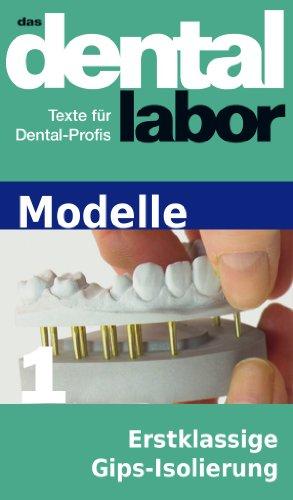 erstklassige-gips-isolierung-ein-erfahrungsbericht-das-dental-labor-fachtexte-46