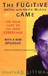 The Fugitive Game: Online with Kevin Mitnick by Jonathan Littman (1997-01-01)