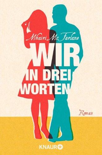 Buchseite und Rezensionen zu 'Wir in drei Worten: Roman' von Mhairi McFarlane