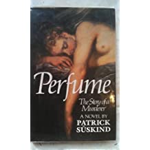 Perfume: The Story of a Murderer by Patrick Suskind (1986-09-08)