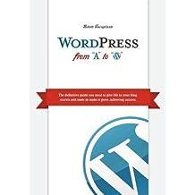 "[(Wordpress from ""A"" to ""W"" )] [Author: Roberto Travagliante] [Aug-2012]"