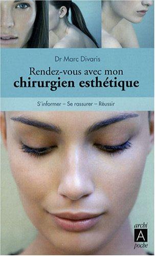 Rendez-vous avec mon chirurgien esthétique par Marc Divaris