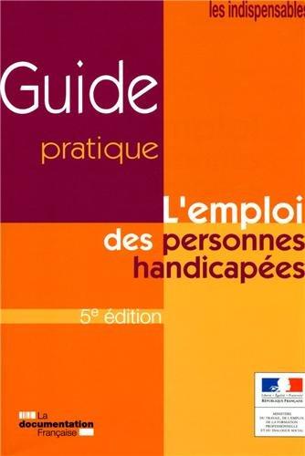 L'emploi des personnes handicapées (5e édition) par Ministère du Travail de l'Emploi de la Formation professionnelle et du Dialogue social