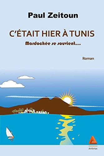 C'tait hier  Tunis : Mardoche se souvient