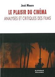 Le plaisir du cinéma : Analyses et critiques des films