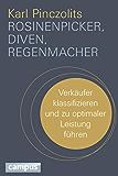 Rosinenpicker, Diven, Regenmacher: Verkäufer klassifizieren und zu optimaler Leistung führen