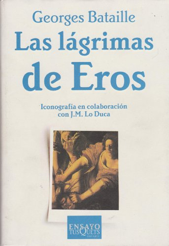 Las lágrimas de Eros (Ensayo (tusquets)) por Georges Bataille